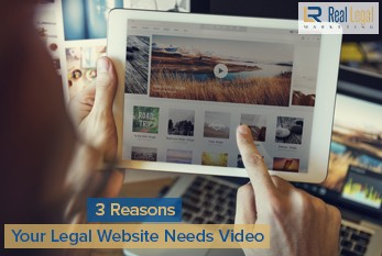3 Reasons Your Legal Website Needs Video