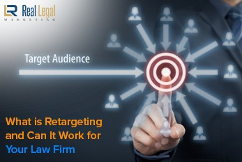 What is Retargeting and Can It Work for Your Law Firm