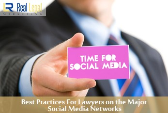 Best Practices For Lawyers on the Major Social Media Networks
