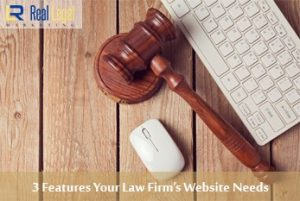 3 Features Your Law Firm's Website Needs